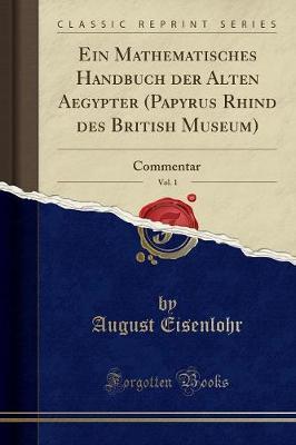 Ein Mathematisches Handbuch der Alten Aegypter (Papyrus Rhind des British Museum), Vol. 1