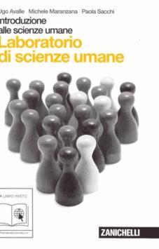 Introduzione alle scienze umane. Laboratorio scienze umane. Con espansione online. Per le Scuole superiori