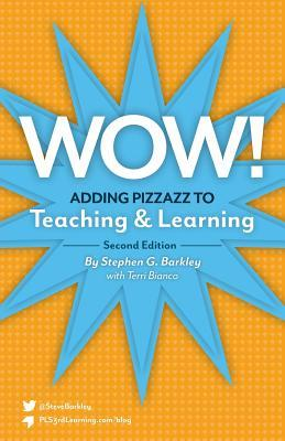 Wow! Adding Pizzazz to Teaching and Learning