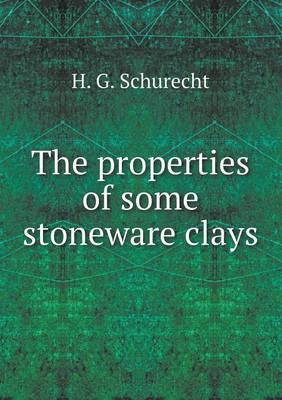 The Properties of Some Stoneware Clays