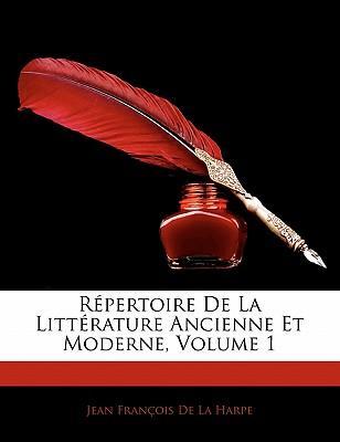 R Pertoire de La Litt Rature Ancienne Et Moderne, Volume 1