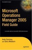 Microsoft Operations Manager 2005 Field Guide
