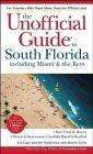 The Unofficial Guide to South Floridaincluding Miami & The Keys