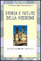 Storia e futuro della missione