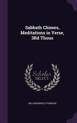 Sabbath Chimes, Meditations in Verse, 3rd Thous