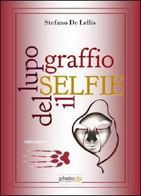 Selfie. Il graffio del lupo