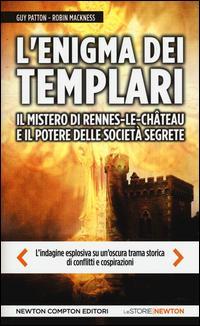 L'enigma dei templari, il mistero di Rennes-le-Château e il potere delle società segrete