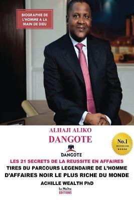 Aliko Dangote Les 21 Secrets De La Reussite En Affaires