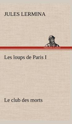 Les Loups de Paris I...