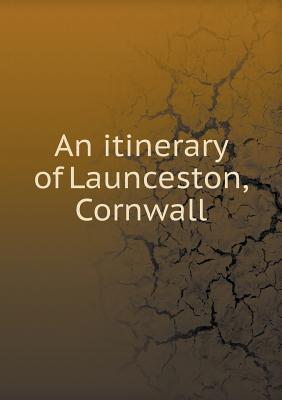 An Itinerary of Launceston, Cornwall