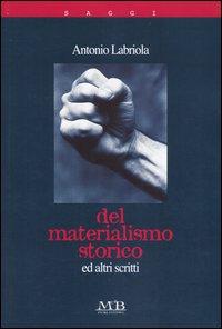 Del materialismo storico e altri scritti