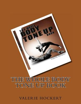 The Whole Body Tone Up Book