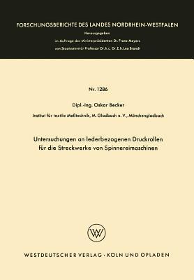 Untersuchungen an Lederbezogenen Druckrollen Für Die Streckwerke Von Spinnereimaschinen