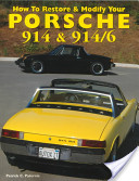 How to Restore and Modify Your Porsche 914 and 914/6