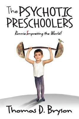 The Psychotic Preschoolers