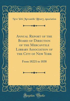 Annual Report of the Board of Direction of the Mercantile Library Association of the City of New York