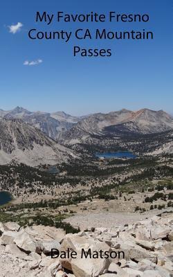 My Favorite Fresno County Ca Mountain Passes