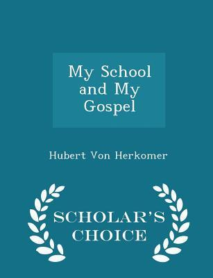 My School and My Gospel - Scholar's Choice Edition