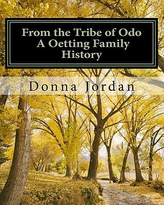 From the Tribe of Odo A Oetting Family History