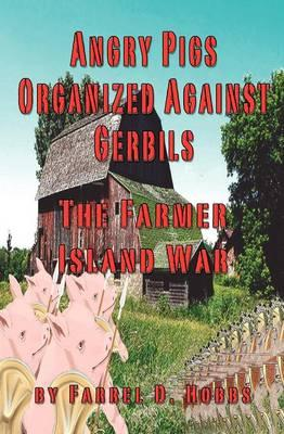 Angry Pigs Organized Against Gerbils
