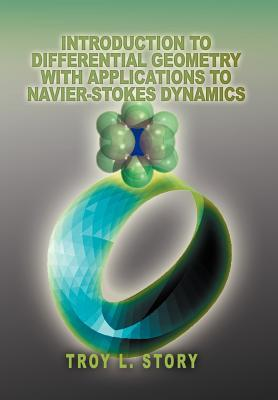 Introduction to Differential Geometry With Applications to Navier-Stokes Dynamics