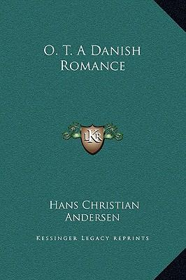 O. T. a Danish Romance