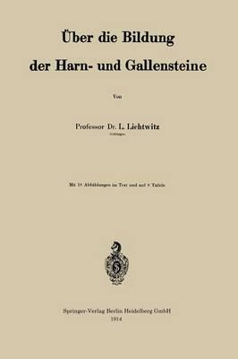 Über Die Bildung Der Harn- Und Gallensteine