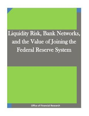 Liquidity Risk, Bank Networks, and the Value of Joining the Federal Reserve System