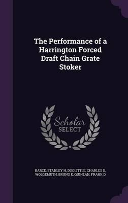 The Performance of a Harrington Forced Draft Chain Grate Stoker