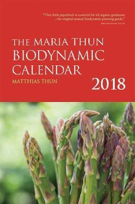 The Maria Thun Biodynamic Calendar 2018