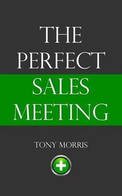 The Perfect Sales Meeting