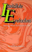 Invisible Eyelashes; Seeing What Is Closest to Us