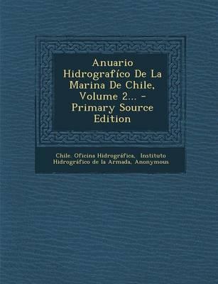 Anuario Hidrografico de La Marina de Chile, Volume 2...