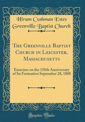 The Greenville Baptist Church in Leicester, Massachusetts