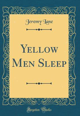 Yellow Men Sleep (Classic Reprint)