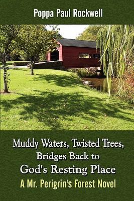 Muddy Waters, Twisted Trees, Bridges Back to God's Resting Place