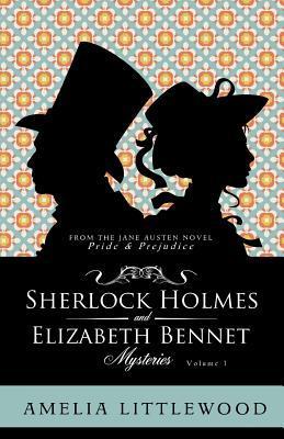 Sherlock Holmes & Elizabeth Bennet Mysteries