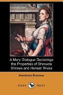 A Mery Dialogue Declaringe the Properties of Shrowde Shrews and Honest Wives (Dodo Press)