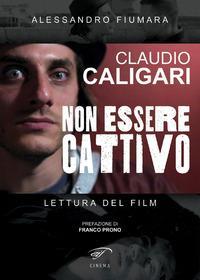 Claudio Caligari. Non essere cattivo. Lettura del film
