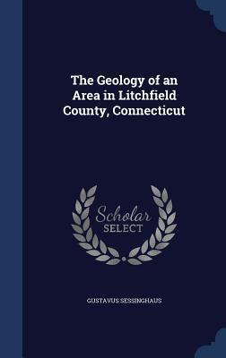 The Geology of an Area in Litchfield County, Connecticut