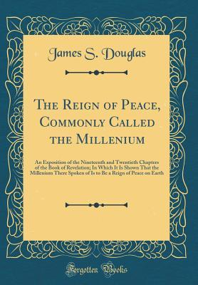 The Reign of Peace, Commonly Called the Millenium