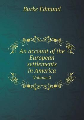 An Account of the European Settlements in America Volume 2