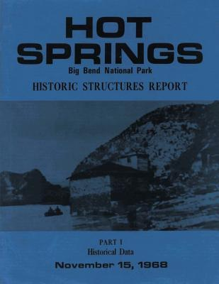 Hot Springs Big Bend National Park Historic Structures Report