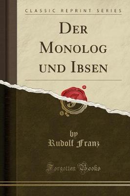 Der Monolog und Ibsen (Classic Reprint)