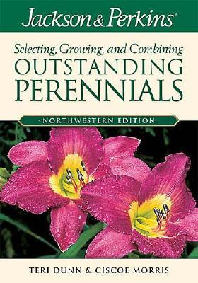 Jackson & Perkins Selecting, Growing and Combining Outstanding Perennials