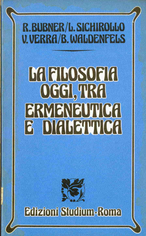 La filosofia oggi, tra ermeneutica e dialettica