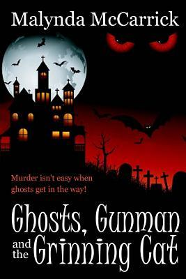 Ghosts, Gunman and the Grinning Cat