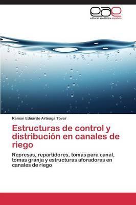 Estructuras de control y distribución en canales de riego