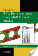 Introduction to Finite Element Analysis Using MATLABо and Abaqus