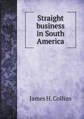Straight Business in South America